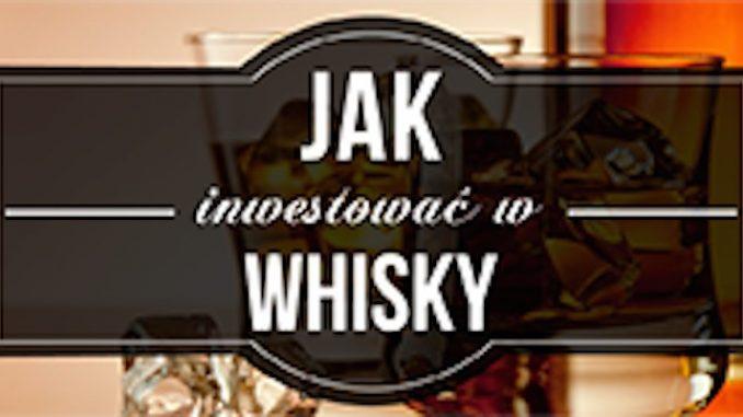 Whisky – zdrowy krok do inwestowania